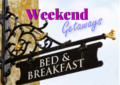 B&B Weekend Getaway