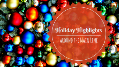 Holiday Highlights around the Main Line
